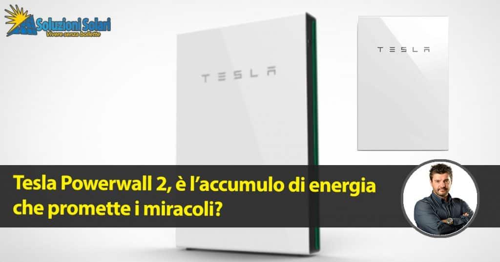 accumulo Tesla powerwall 2 promette i miracoli