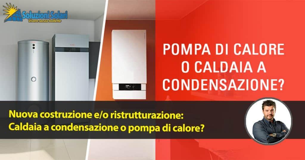 condensazione o pompa di calore