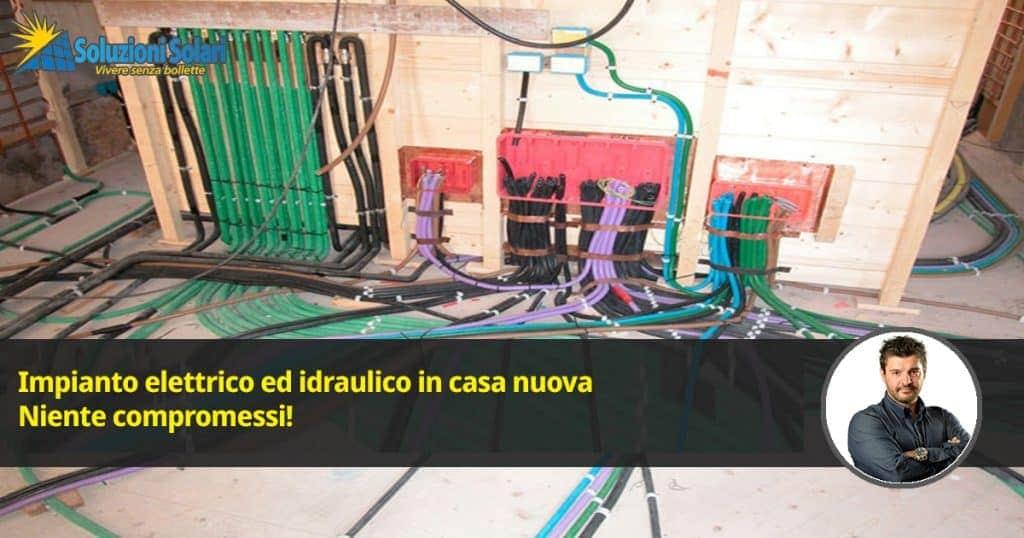 Impianto elettrico e idraulico casa niente compromessi - Impianto elettrico casa prezzi ...