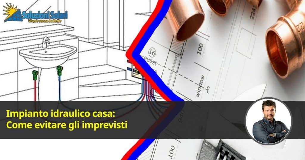 Impianto idraulico casa come evitare gli imprevisti - Impianto idraulico casa ...