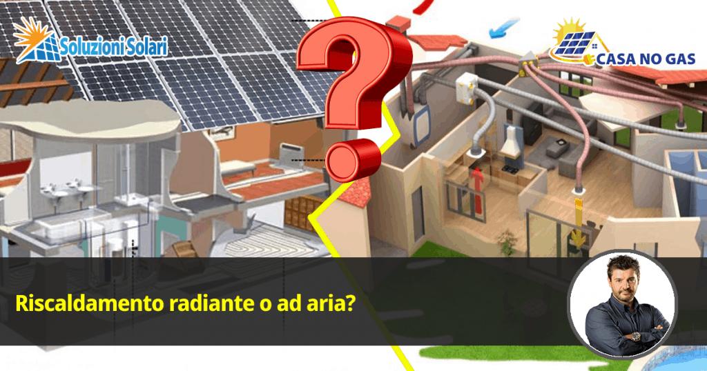 Riscaldamento a pavimento o ad aria per la tua casa nuova, come scegliere